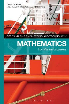 Reeds Vol 1: Mathematics for Marine Engineers - Corner, Kevin, and Jackson, Leslie, and Embleton, William