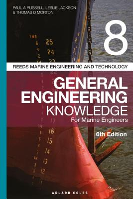 Reeds Vol 8 General Engineering Knowledge for Marine Engineers - Russell, Paul Anthony, and Jackson, Leslie, and Morton, Thomas D.