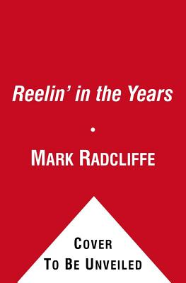 Reelin' in the Years: The Soundtrack of a Northern Life - Radcliffe, Mark