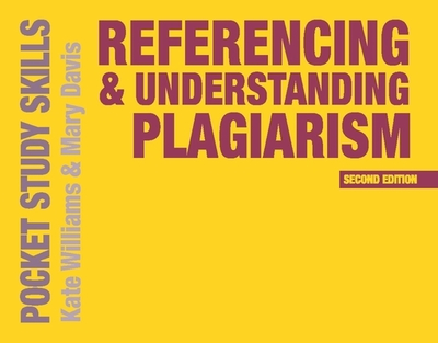Referencing and Understanding Plagiarism - Williams, Kate, Ma, and Davis, Mary
