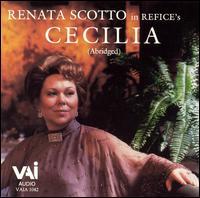 Refice: Cecilia (Abridged) - George Fourie (vocals); Harry Theyard (vocals); Renata Scotto (vocals); Angelo Campori (conductor)