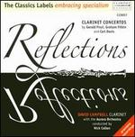 Reflections: Clarinet Concertos by Gerald Finzi, Graham Fitkin & Carl Davis
