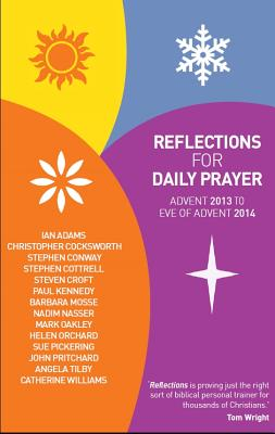 Reflections for Daily Prayer: Advent 2013 to Christ the King 2014 - Adams, Ian, and Cocksworth, Christopher, and Conway, Stephen