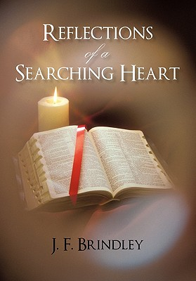 Reflections of a Searching Heart - Brindley, J F