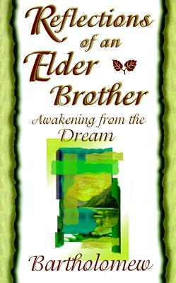 Reflections of an Elder Brother: Awakening from the Dream - Bartholomew, and Moore, Mary-Margaret