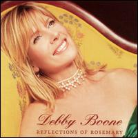 Reflections of Rosemary - Debby Boone