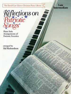 Reflections on Patriotic Songs: Piano Solo Arrangements of Patriotic Favorites - Richardson, Sid (Composer)