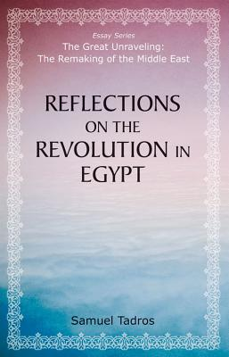 Reflections on the Revolution in Egypt - Herbert and Jane Dwight Working Group on Islamism and the in, and Tadros, Samuel
