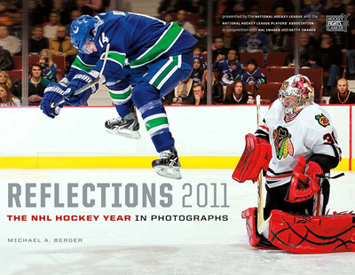 Reflections: The NHL Hockey Year in Photographs - Berger, Michael A (Text by)