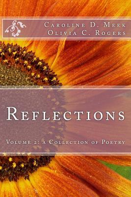 Reflections - Meek, Caroline D, and Rogers, Olivia C