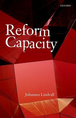 Reform Capacity - Lindvall, Johannes