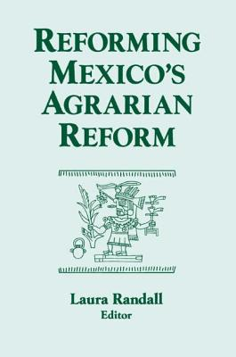 Reforming Mexico's Agrarian Reform - Randall, Laura