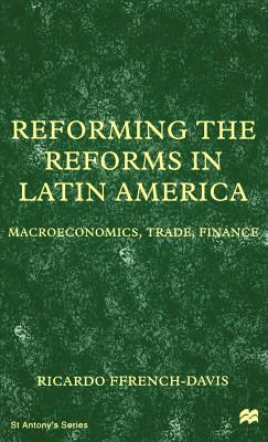 Reforming the Reforms in Latin America: Macroeconomics, Trade, Finance - Na, Na