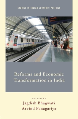 Reforms and Economic Transformation in India - Bhagwati, Jagdish, and Panagariya, Arvind