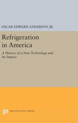 Refrigeration in America - Anderson, Oscar Edward
