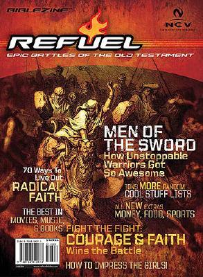 Refuel: The Epic Battles-NCV: Joshua, Judges, Ruth, 1 & 2 Kings, 1 & 2 Samuel, 1 & 2 Chronicles, Ezra, Nehamiah - Nelson Bibles (Creator)