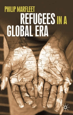 Refugees in a Global Era - Marfleet, Philip