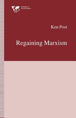 Regaining Marxism - Post, Ken