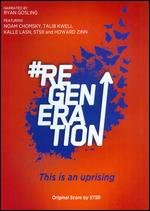 #ReGeneration - Phillip Montgomery