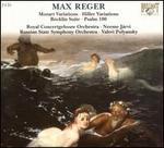 Reger: Mozart Variations; Hiller Variations; B�cklin Suite; Psalm 100