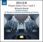 Reger: Organ Suites Nos. 1 & 2