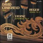 Reger: Second Sonata; Vierne: Sixth Symphony