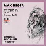 Reger: Suite im alten Stil Op.93/Serenade Op.95