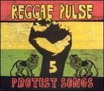 Reggae Pulse, Vol. 5: Protest Songs