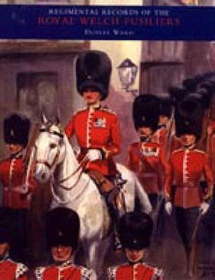 Regimental Records of the Royal Welch Fusiliers: 1915-1918, Turkey, Bulgaria, Austria v. 4 - Ward, C.H.Dudley