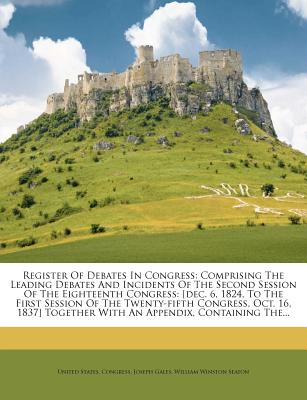 Register of Debates in Congress; Comprising the Leading Debates and Incidents of the Second Session of the Eighteenth Congress Volume 6, PT. 1 - Congress, United States, Professor
