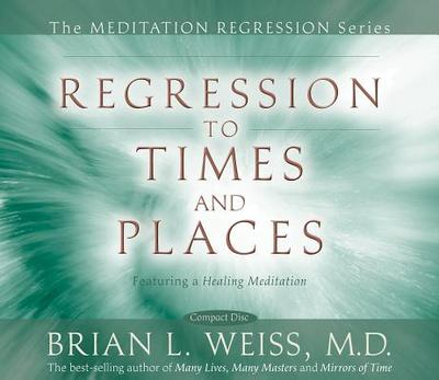Regression to Times and Places - Weiss, Brian