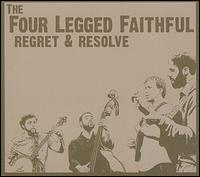 Regret & Resolve - The Four Legged Faithful