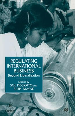 Regulating International Business - Picciotto, Sol (Editor), and Mayne, Ruth (Editor)
