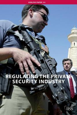 Regulating the Private Security Industry - Percy, Sarah