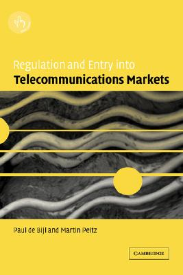 Regulation and Entry Into Telecommunications Markets - de Bijl, Paul