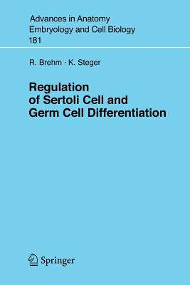 Regulation of Sertoli Cell and Germ Cell Differentiation - Brehm, R, and Steger, Klaus