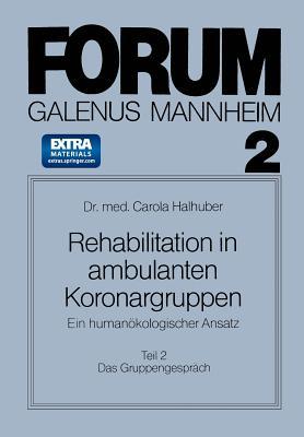 Rehabilitation in Ambulanten Koronargruppen: Ein Humanokologischer Ansatz - Halhuber, Carola