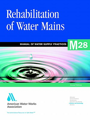 Rehabilitation of Water Mains (M28): M28 - American Water Works Association