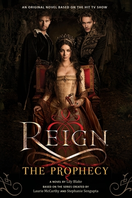 Reign: The Prophecy - Blake, Lily
