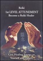 Reiki: 1st Level Attunement - Give Healing Energy to Yourself and Others