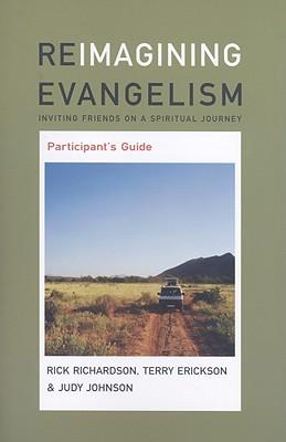 Reimagine Evangelism: Inviting Friends on a Spiritual Journey - Johnson, Judy, and Erickson, Terry, and Richardson, Rick