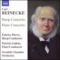 Reinecke: Harp Concerto; Flute Concerto - Fabrice Pierre (harp); Patrick Gallois (flute); Swedish Chamber Orchestra