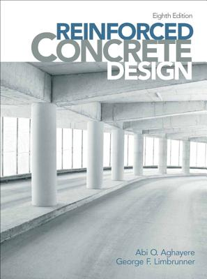 Reinforced Concrete Design - Limbrunner, George F., and Aghayere, Abi O.