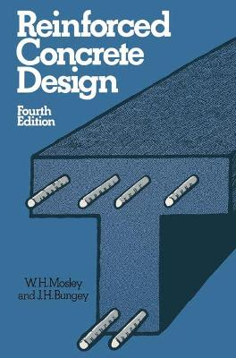 Reinforced Concrete Design - Mosley, William Henry, and Bungey, J H