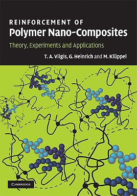 Reinforcement of Polymer Nano-Composites: Theory, Experiments and Applications - Vilgis, T A