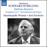 Reinhard Schwarz-Schilling: Sinfonia diatonica; Symphony in C; Introduction and Fugue - Staatskapelle Weimar; José Serebrier (conductor)