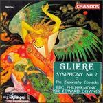 Reinhold Gliere: Symphony No. 2; Zaporozhy Cossacks