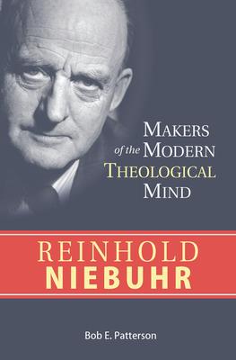 Reinhold Niebuhr - Patterson, Bob E