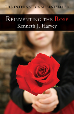 Reinventing the Rose - Harvey, Kenneth J