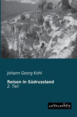 Reisen in Sudrussland - Kohl, Johann Georg
